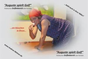 """""""Auguste spielt Golf !"""" – ein fränkisches Golfkabarett"""